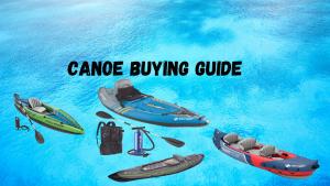 Canoe buying guide 2022